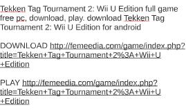 Tekken Tag Tournament 2 Wii U Iso Download Skateapalon