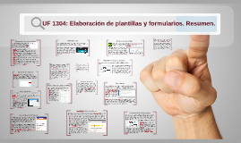 UF 1304: Elaboración de plantillas y formularios. Resumen.