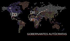 GOBERNANTES AUTÓCRATAS