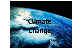 Copy of Climate Change