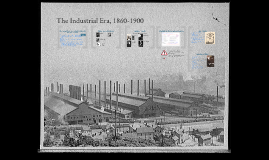 Overview of the Industrial Era, 1860-1900