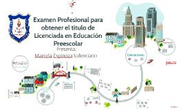 Examen Profesional para obtener el título de Licenciada en E