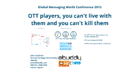 OTT Players, you can't live with them and you can't kill them