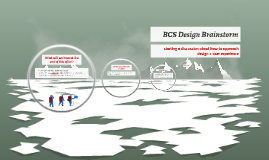BCS Design Brainstorm