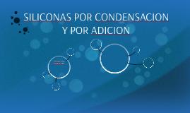 SILICONAS POR CONDENSACION Y POR ADICION
