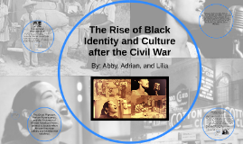 The Rise of Black Identity and Culture after the Civil War