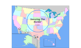 Copy of Securing The Border