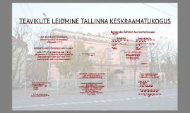 Teavikute leidmine Tallinna Keskraamatukogus