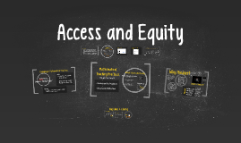 Copy of Access and Equity