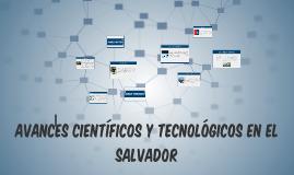Copia de Avances cientificos y tecnológicos en el salvador