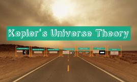 Copy of Kepler's Universe Theory