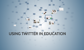 Copy of USING TWITTER IN EDUCATION