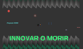 INNOVAR O MORIR