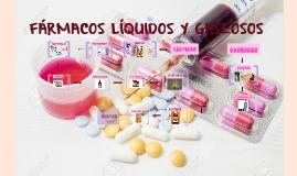 FARMACOS LIQUIDOS Y GASEOSOS