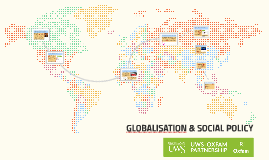 GLOBALISATION & SOCIAL POLICY
