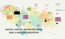 Context, Content and writing for Social Media from a Movement perspective