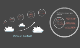 Why adopt the cloud?