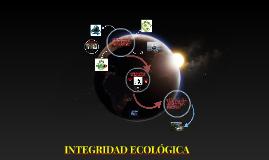 Copy of INTEGRIDAD ECOLÓGICA