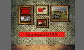 l' arte durante la I G.M.