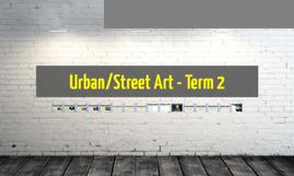 Urban/Street Art - Term 2