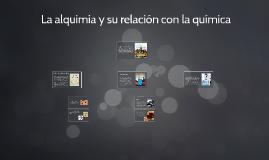 Copy of La alquimia y su relación con la química