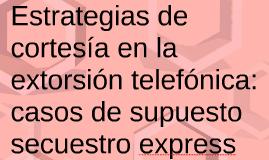 Estrategias de cortesía en la extorsión telefónica: casos de