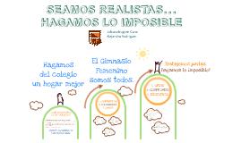 SEAMOS REALISTAS... HAGAMOS LO IMPOSIBLE
