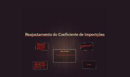 Reajustamento do Coeficiente de Importções