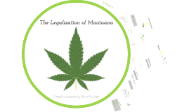 The Legalization of Marijuana