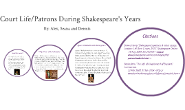 Court Life/Patrons During Shakespeare's Years