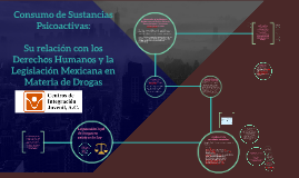 El Consumo de Sustancias y los Derechos Humanos