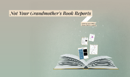 Copy of Not Your Grandmother's Book Reports
