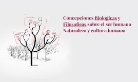 CONCEPCIONES BIOLOGICAS SOBRE EL SER HUMANO
