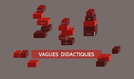 VAGUES  DIDACTIQUES