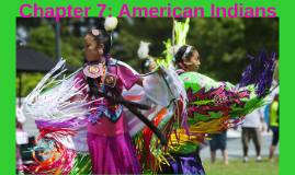 Chapter 7: American Indians
