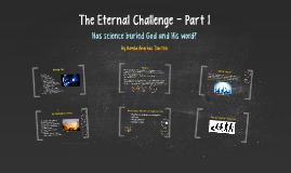 The Eternal Challenge - 1 - Hamza Andreas Tzortzis