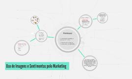 Uso de Imagens e Sentimentos pelo Marketing