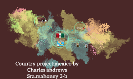 Country project:mexico by Charles