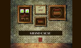 GRAND CACAU