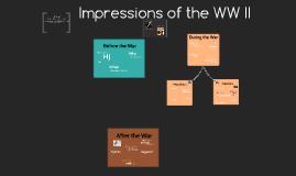 Impressions of the WW II