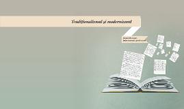 Tradiţionalismul si modernismul