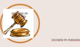 DIVISIÓN DE PODERES