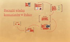 Copy of Początki władzy komunistów w Polsce