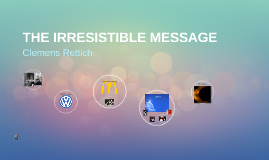 THE IRRESISTIBLE MESSAGE