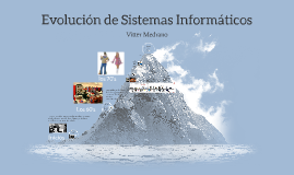 Evolucion de sistemas informaticos