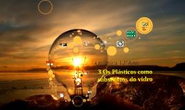 3.Os Plásticos como substitutos do vidro