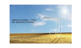 Copy of Copy of VIGENCIA FORMAL Y REAL DEL DERECHO POSITIVO
