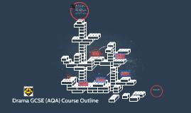 Drama GCSE (AQA) Course Outline
