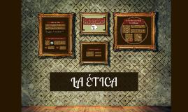 Copy of LA ÉTICA COMO CIENCIA NORMATIVA