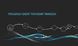 Copy of PENGARUH BARAT TERHADAP TAMADUN